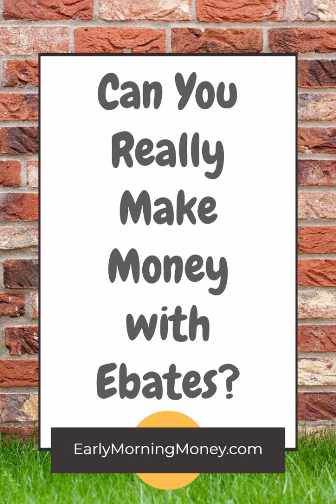 Yes you can make money with ebates. It's free and it's easy - find out more!