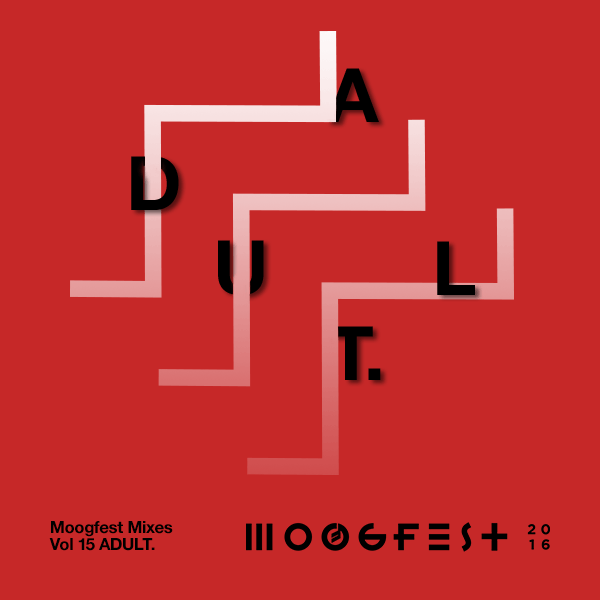 ADULT-Moogfest-Mix-15