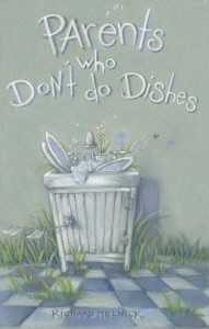 cover art for Parents Who Don't Do Dishes book