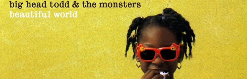 Album review: Big Head Todd & the Monsters, Beautiful World (1997)