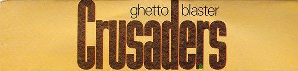 Album review: Crusaders, Ghetto Blaster (1984)
