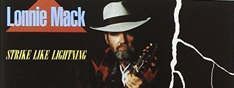 Album review: Lonnie Mack, Strike Like Lightning (1985)