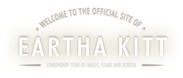 Welcome to the official site of Eartha Kitt