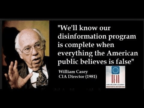 """""""We'll know our disinformation program is complete when everything the American public believe is false."""" William Casey CIA Director (1981)"""
