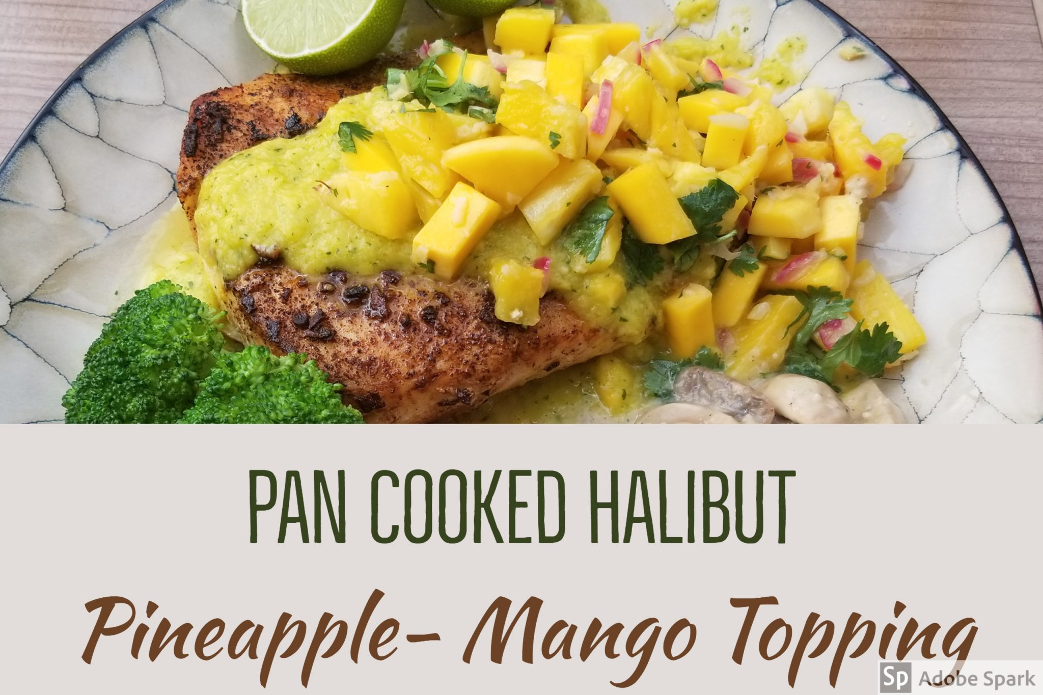 Pan Cooked Halibut With Pineapple Mango Topping
