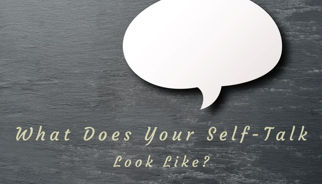 What Does Your Self-Talk Look Like?