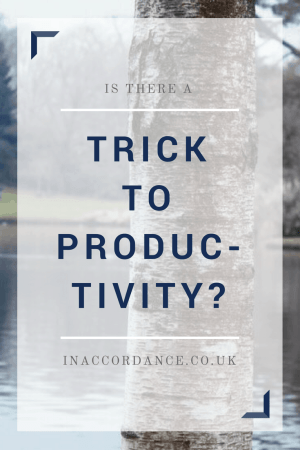Is there a secret to productivity? What is behind applying productivity and personal development advise? - inaccordance