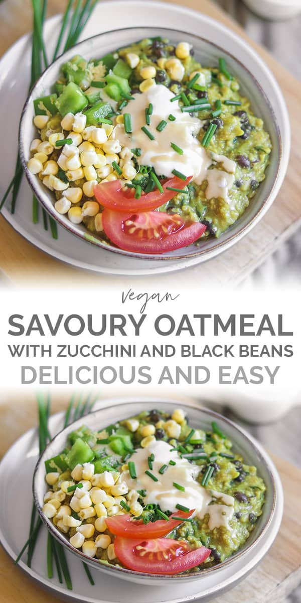 Vegan savoury oatmeal with zucchini and black beans recipe Pinterest