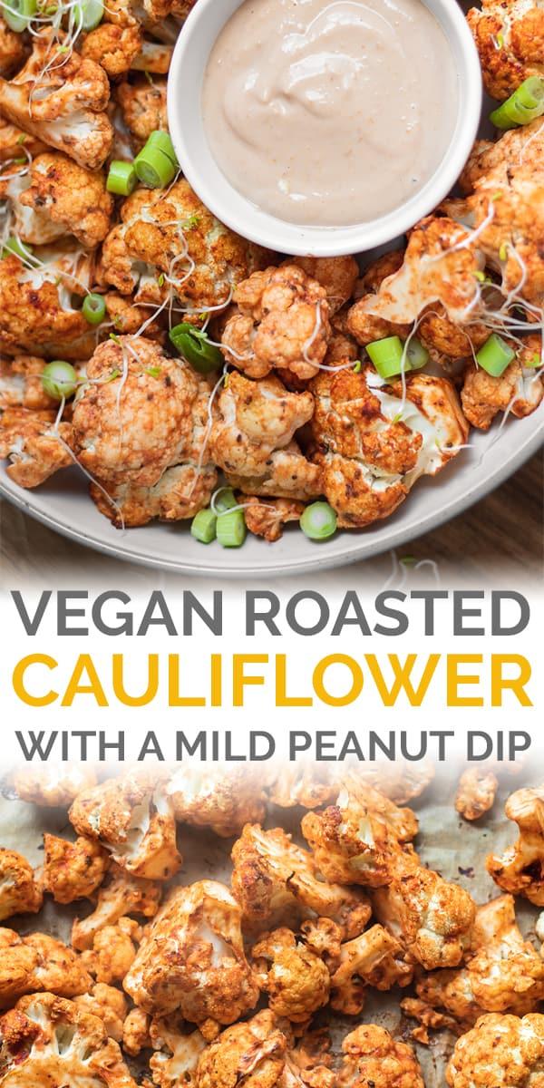 Vegan roasted cauliflower with a mild peanut dip Pinterest