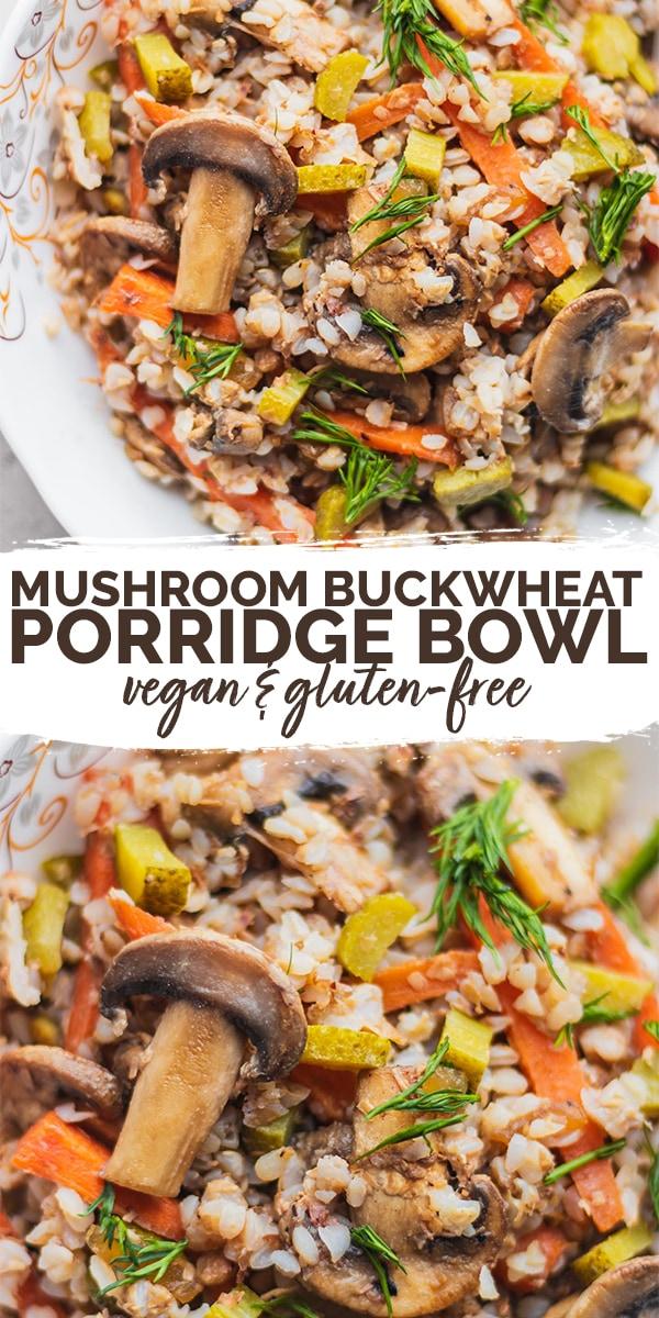 Mushroom buckwheat porridge bowl vegan gluten-free Pinterest