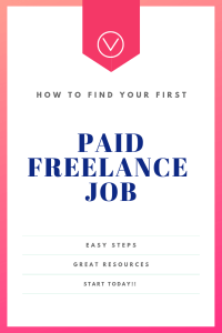 Guide to finding your first paid freelance job!
