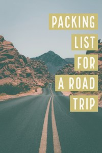 Packing guide for road trip. Road trip packing list. Packing for a road trip.