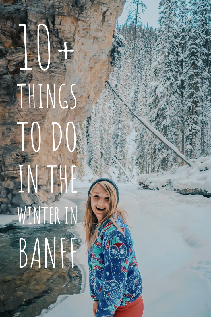 10+ things to do in Banff in the Winter!