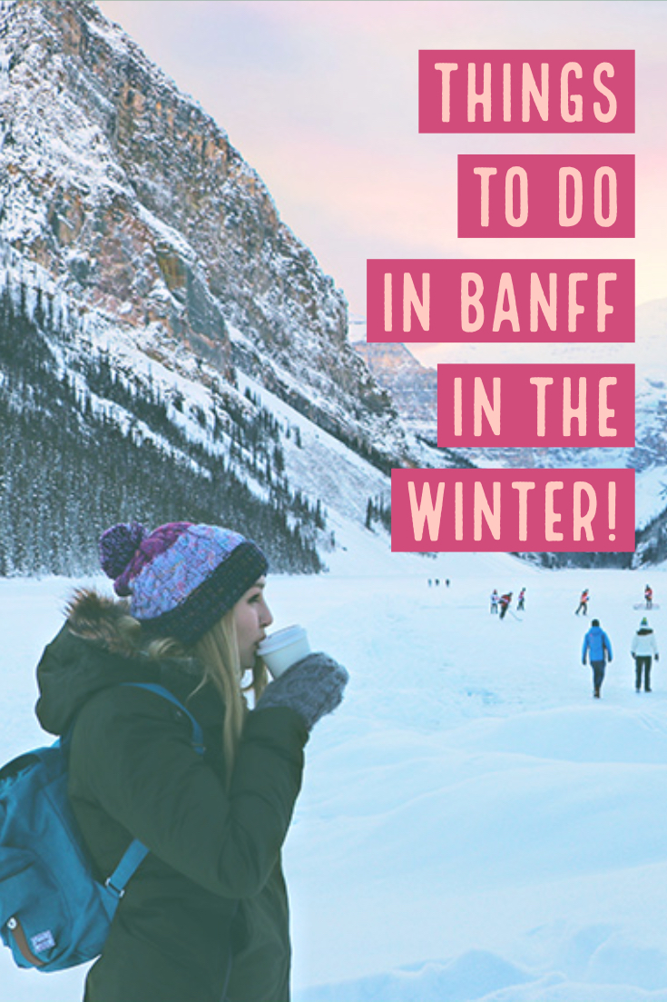 Things to do in Banff in the Winter. Guide to Banff in the Winter!