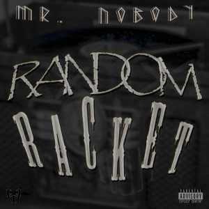 Mr NoBoDy – Random Racket