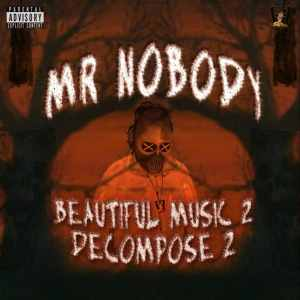 Mr NoBoDy – Beautiful Music 2 Decompose 2