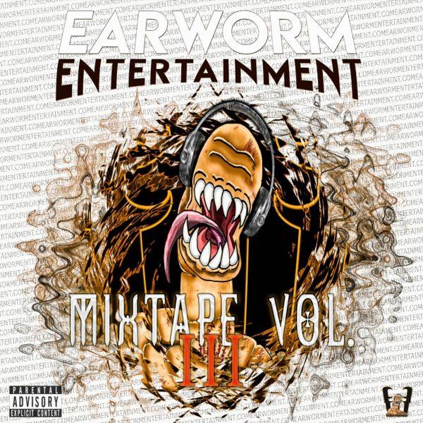 Earworm Entertainment Mixtape Volume 3