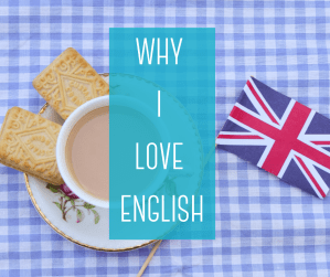 What I love about English