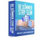 Be Slimmer Stay Slim (Online Workshop)