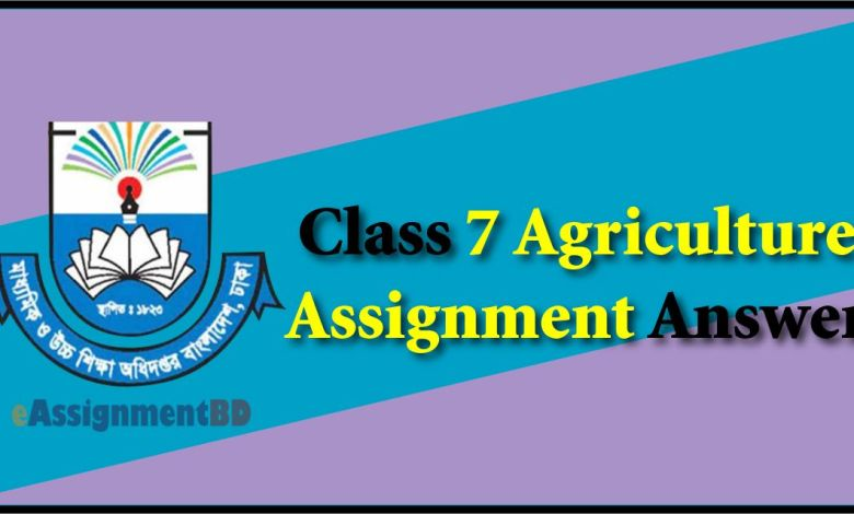 Class 7 Agriculture Assignment