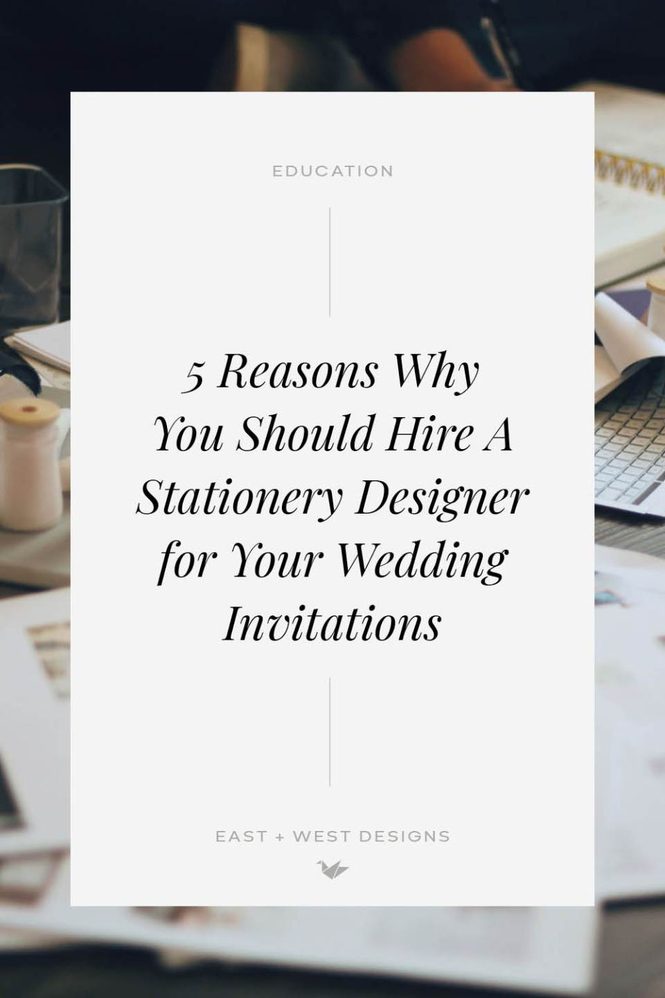 5 Reasons Why You Should Hire A Stationery Designer For Your Wedding Invitations