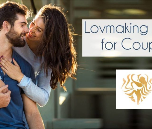 Embodied Erotic Lovemaking Rituals For Couples