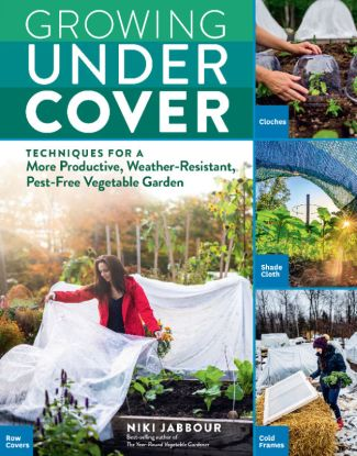 GROWING UNDER COVER by Niki Jabbour cover