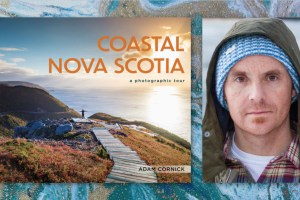 Coastal Nova Scotia A Photographic Tour by Adam Cornick
