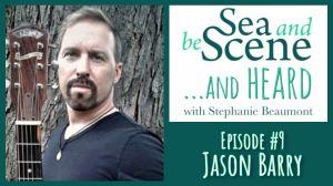Jason Barry on Sea and be Scene and Heard