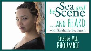 Koubmie SEA AND BE SCENE... And HEARD