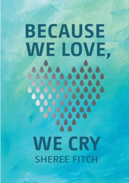 Because We Love We Cry book cover