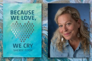 Because We Love We Cry by Sheree Fitch
