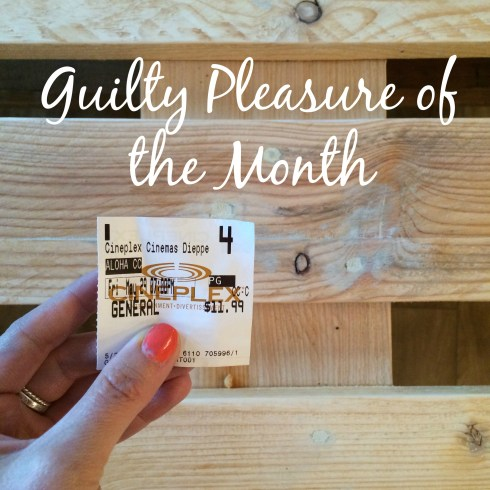 guiltypleasureofthemonth_june2015