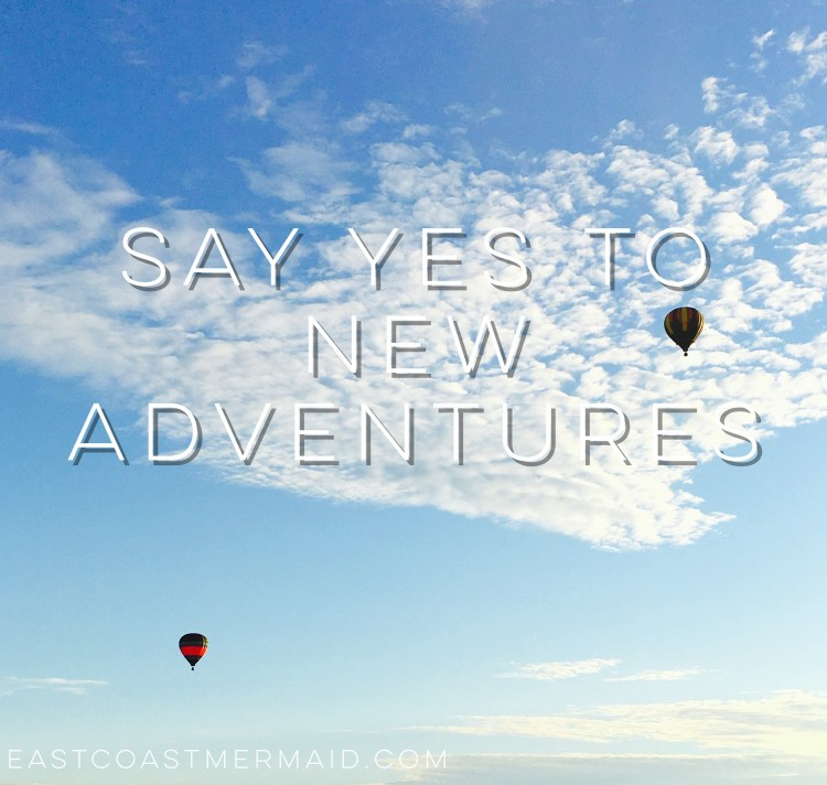 Say yes to new adventures - east coast mermaid.JPG