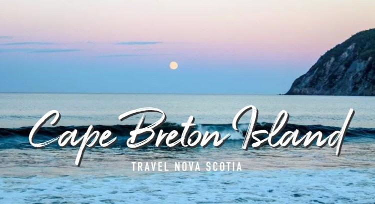 Travel Nova Scotia - Island Hopping in Cape Breton Island