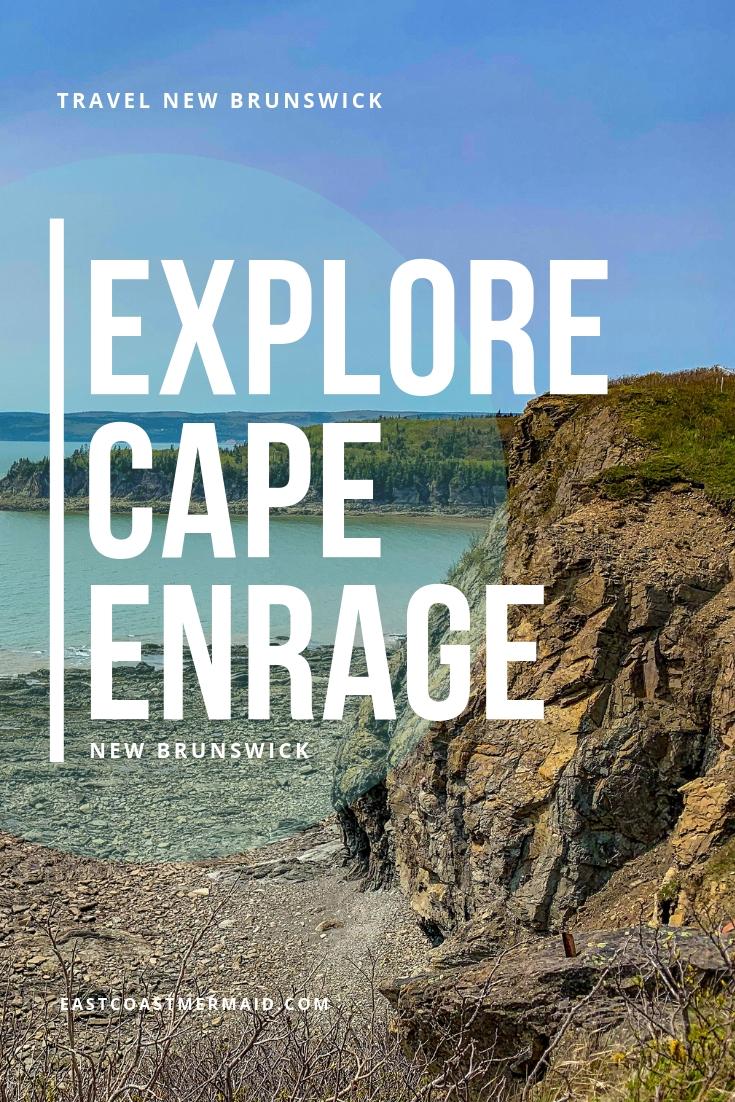 Explore Cape Enrage New Brunswick 3