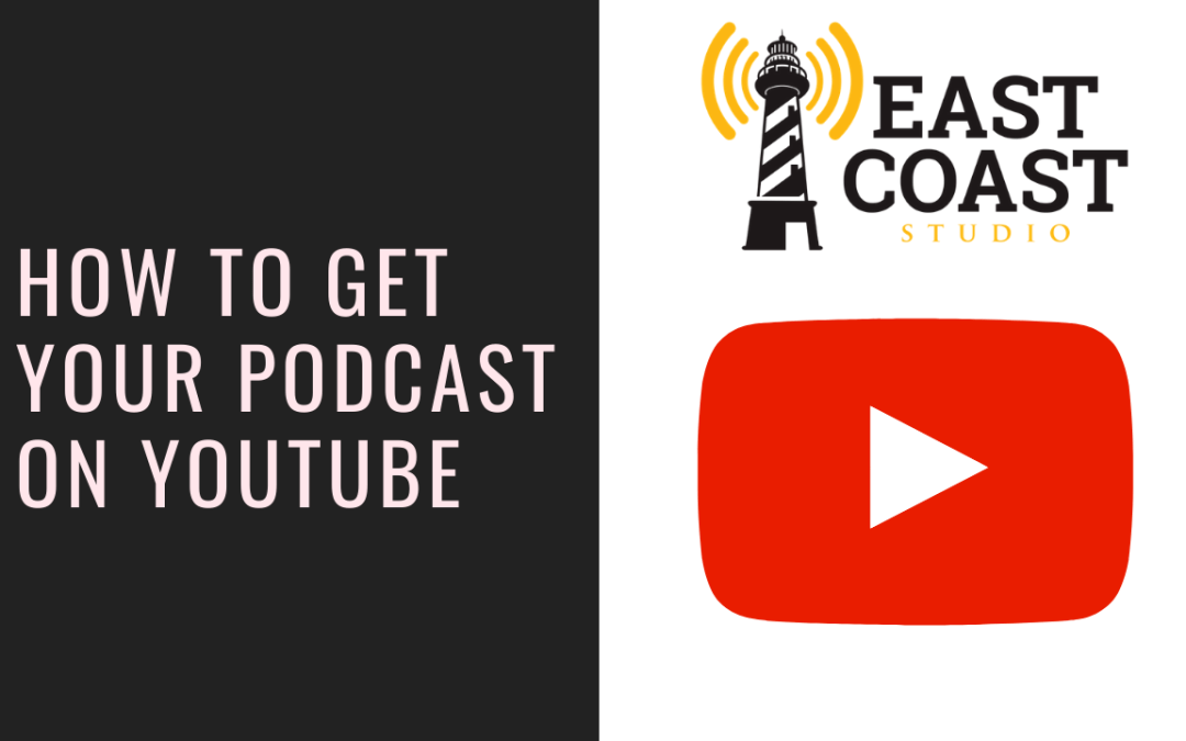 How to Get Your Podcast on YouTube