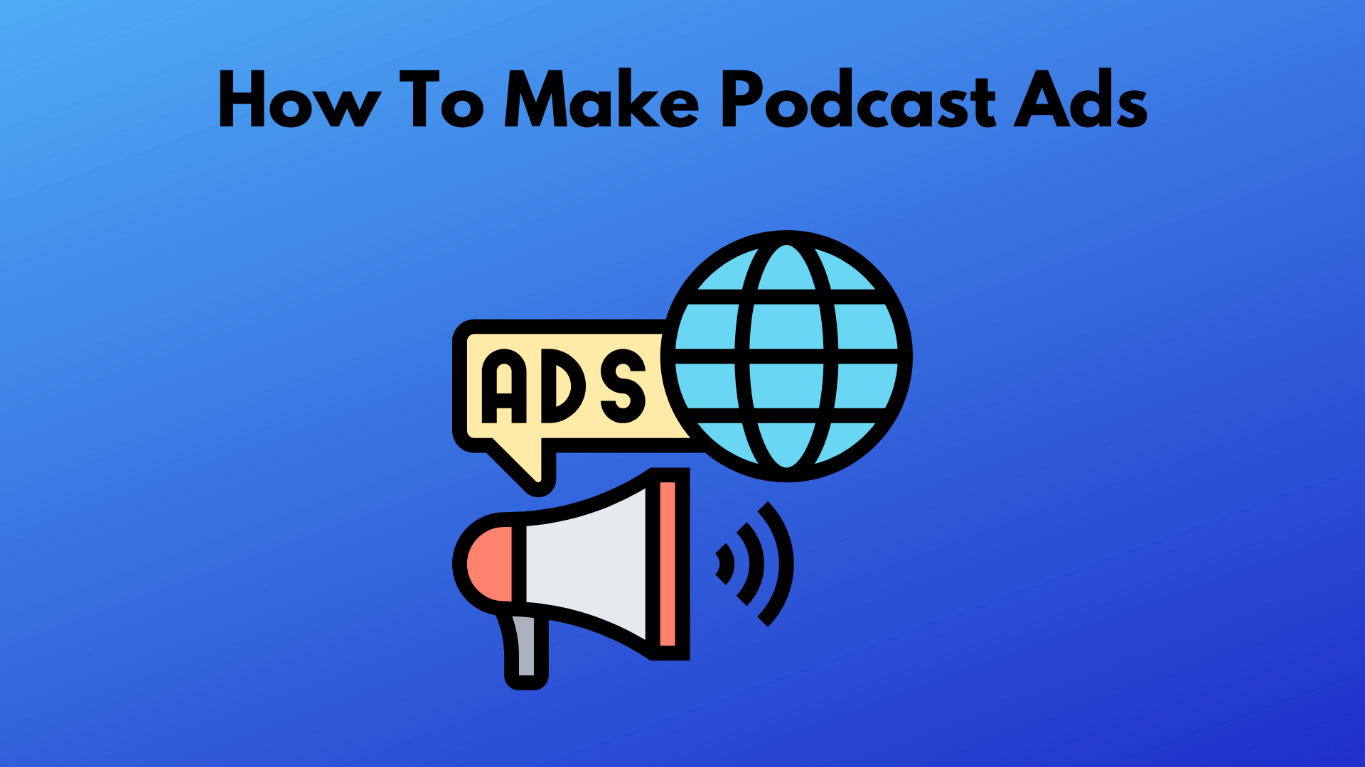 How to Make Podcast Ads