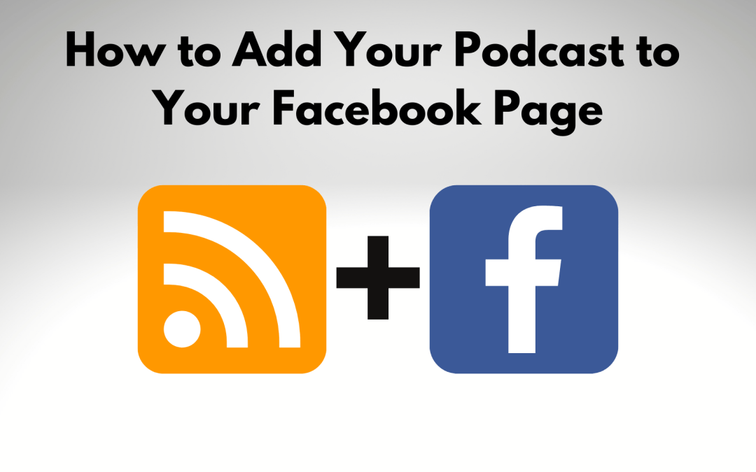 How to Add Your Podcast to Facebook