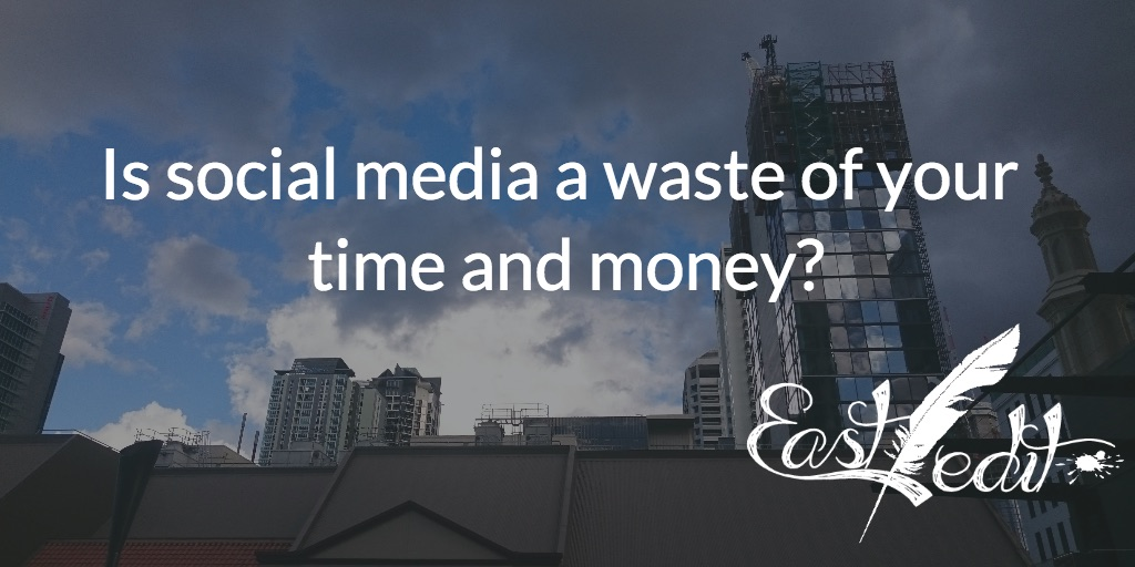 Is social media a waste of time and money?