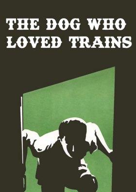 Pas koji je voleo vozove (The Dog Who Loved Trains)