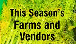 This Season's Farms and Vendors