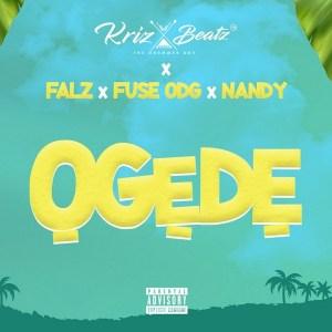 Krizbeatz – Ogede ft. Falz, Fuse ODG & Nandy