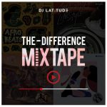 DJ Latitude – The Difference Mixtape