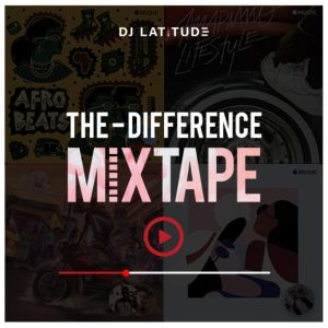 "DJ Latitude – ""The Difference Mixtape"
