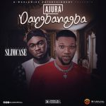 Ajura – Dangbanagba Ft. Slimcase