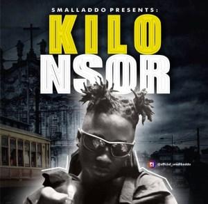 Small Baddo – Kilo nsor mp3 free download