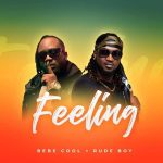 Bebe Cool – Feeling Ft. Rudeboy