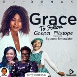 DJ Donak – Grace To Follow Gospel Mix