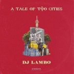 DJ Lambo – A Tale Of Two Cities EP